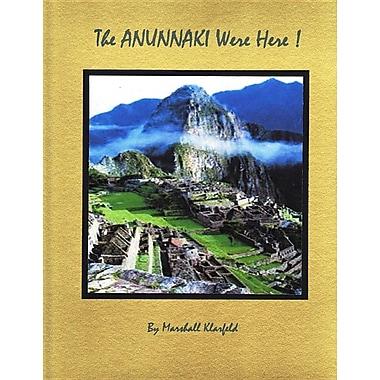 The Anunnaki Were Here!: A Quantum Leap in Archeology!