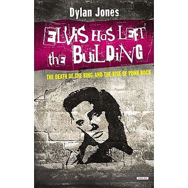 Elvis Has Left the Building: The Death of the King and the Rise of Punk Rock