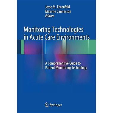 Monitoring Technologies in Acute Care Environments: A Comprehensive Guide to Patient Monitoring Technology