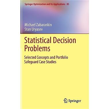 Statistical Decision Problems: Selected Concepts and Portfolio Safeguard Case Studies