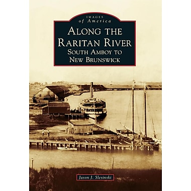 Along the Raritan River: South Amboy to New Brunswick