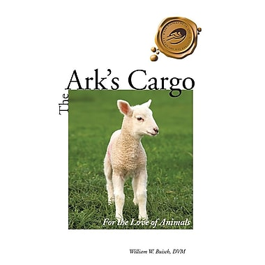 The Ark's Cargo: For the Love of Animals