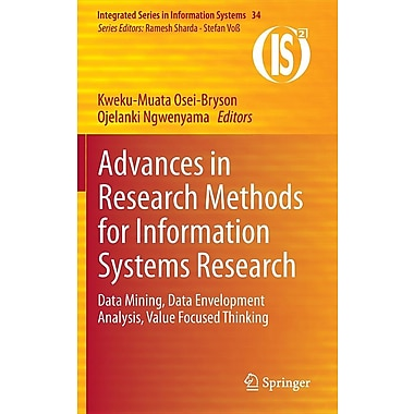Advances in Research Methods for Information Systems Research: Data Mining, Data Envelopment Analysis, Value Focused Thinking