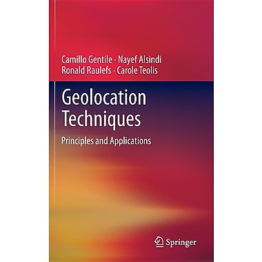 Geolocation Techniques: Principles and Applications