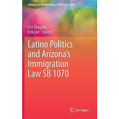 Latino Politics and Arizona S Immigration Law Sb 1070