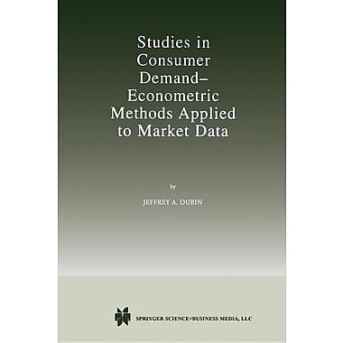 Studies in Consumer Demand Econometric Methods Applied to Market Data