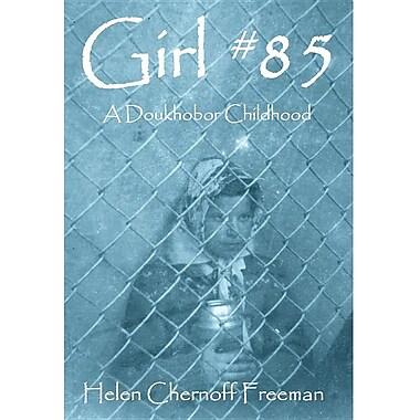 Girl #85 - A Doukhobor Childhood