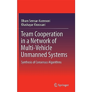 Team Cooperation in a Network of Multi-Vehicle Unmanned Systems: Synthesis of Consensus Algorithms