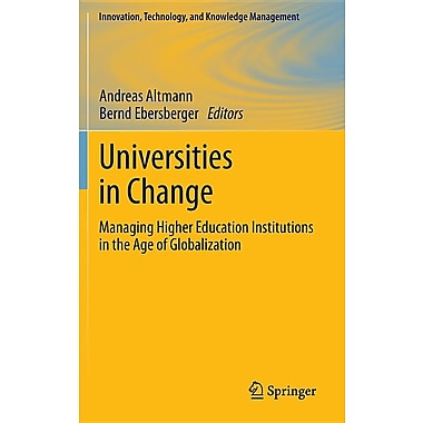 Universities in Change: Managing Higher Education Institutions in the Age of Globalization