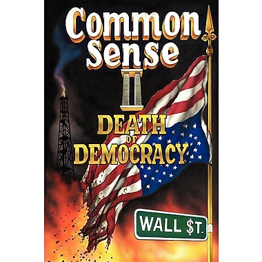 Common Sense II: Death of Democracy