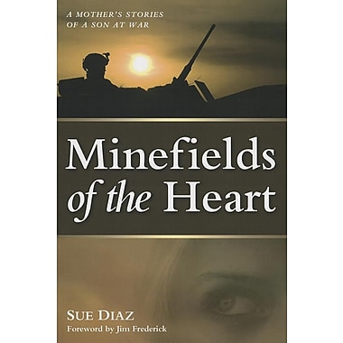 Minefields of the Heart: A Mother's Stories of a Son at War