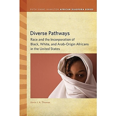 Diverse Pathways: Race and the Incorporation of Black, White, and Arab-Origin Africans in the United States