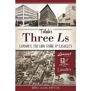 Toledo's Three Ls: Lamson's, the Lion Store & Lasalle's