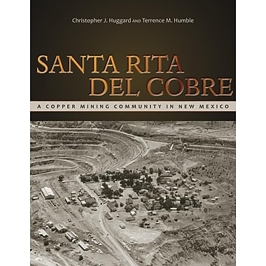 Santa Rita del Cobre: A Copper Mining Community in New Mexico