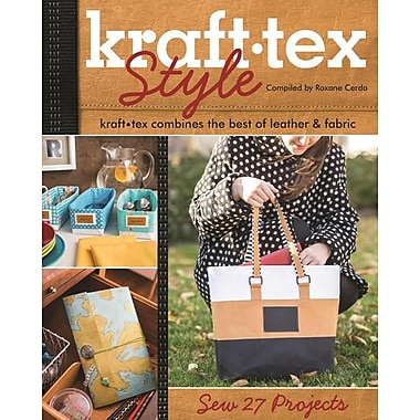 Kraft Tex Style: Kraft Tex Combines the Best of Leather & Fabric: Sew 27 Projects