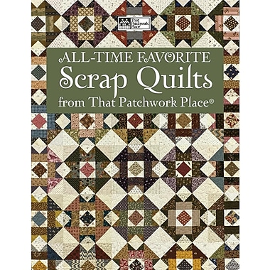 All-Time Favorite Scrap Quilts from That Patchwork Place