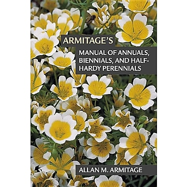 Armitage's Manual of Annuals, Biennials, and Half-Hardy Perennials