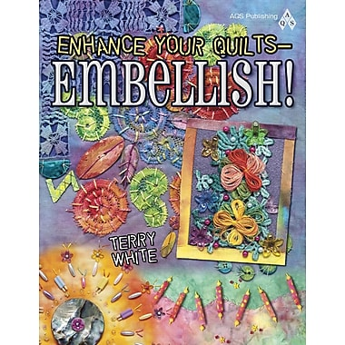 Enhance Your Quilts - Embellish!