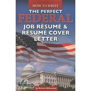 How to Write the Perfect Federal Job Resume & Resume Cover Letter: With Companion CD-ROM [With CDROM]