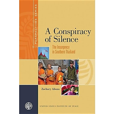 Conspiracy of Silence: The Insurgency in Southern Thailand