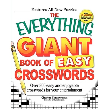 The Everything Giant Book of Easy Crosswords: Over 300 Easy and Enjoyable Crosswords for Your Entertainment
