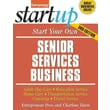 Start Your Own Senior Services Business: Adult Day-Care
