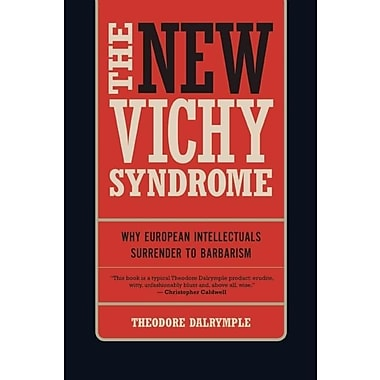 The New Vichy Syndrome: Why European Intellectuals Surrender to Barbarism