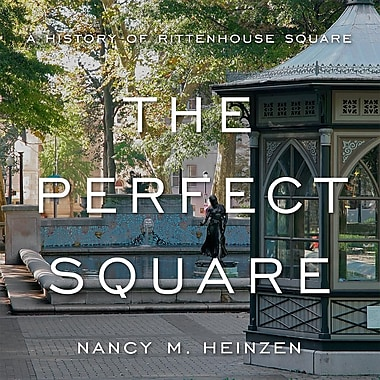 The Perfect Square: A History of Rittenhouse Square