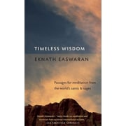 Timeless Wisdom: Passages for Meditation from the World's Saints & Sages