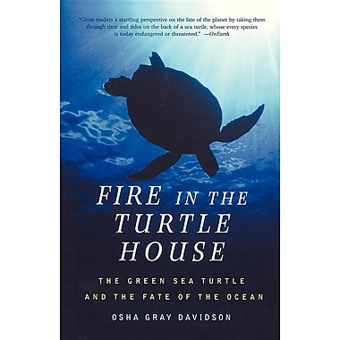 Fire in the Turtle House: The Green Sea Turtle and the Fate of the Ocean