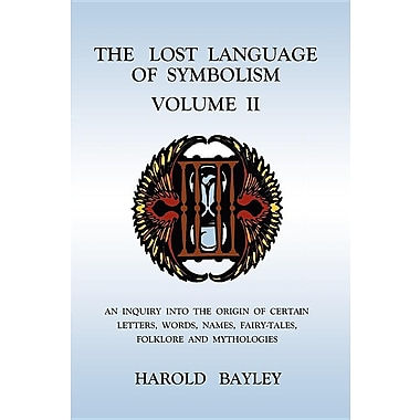 The Lost Language of Symbolism Volume II