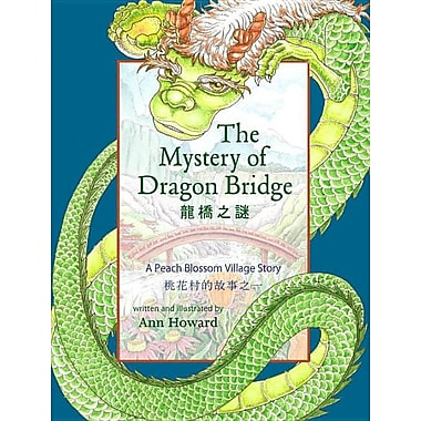 The Mystery of Dragon Bridge: A Peach Blossom Village Story