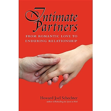 Intimate Partners: From Romantic Love to Enduring Relationship