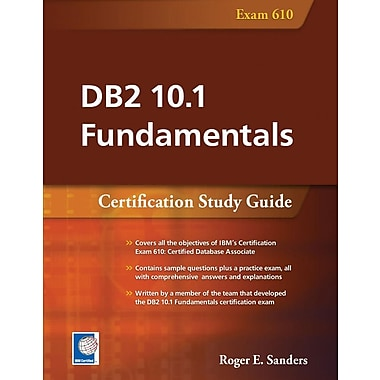 DB2 10.1 Fundamentals: Certification Study Guide