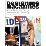 Designing Magazines: Inside Periodical Design, Redesign, and Branding