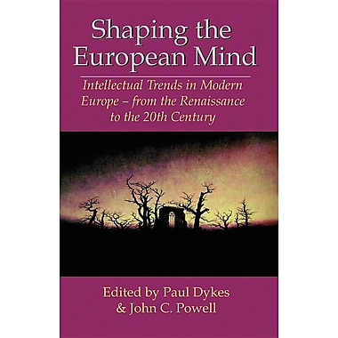 Shaping the European Mind: Intellectual Trends in Modern Europe - From the Renaissance to the 20th Century