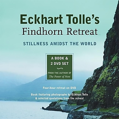 Eckhart Tolle's Findhorn Retreat: Stillness Amidst the World [With 2 DVD]