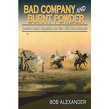 Bad Company and Burnt Powder: Justice and Injustice in the Old Southwest