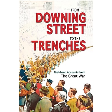 From Downing Street to the Trenches: First-Hand Accounts from the Great War, 1914-1916
