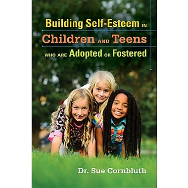 Building Self-Esteem in Children and Teens Who Are Adopted or Fostered