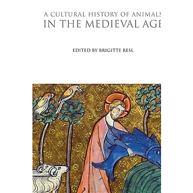 A Cultural History of Animals in the Medieval Age