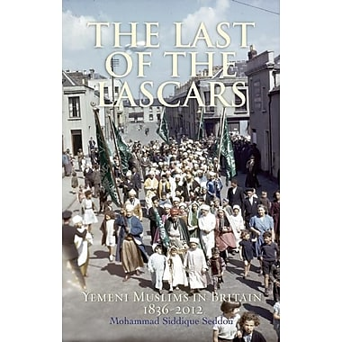The Last of the Lascars: Yemeni Muslims in Britain, 1836-2012