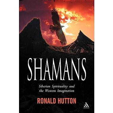 Shamans: Siberian Spirituality and the Western Imagination