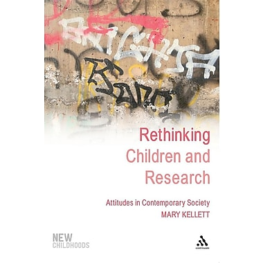 Rethinking Children and Research: Attitudes in Contemporary Society
