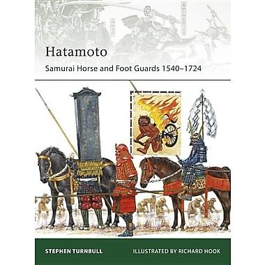 Hatamoto: Samurai Horse and Foot Guards 1540-1724