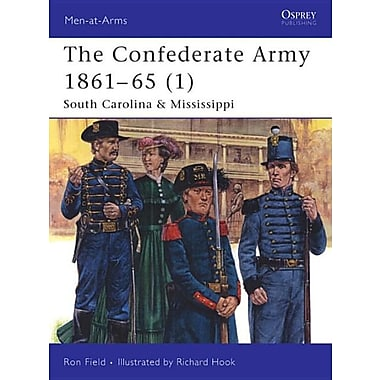 The Confederate Army 1861-65 (1): South Carolina & Mississippi