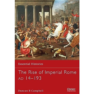 The Rise of Imperial Rome AD 14-193