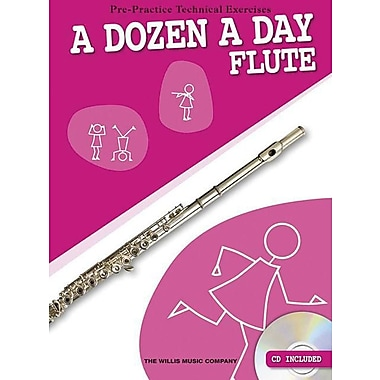A Dozen a Day: Flute: Pre-Practice Technical Exercises for the Flute [With CD (Audio)]
