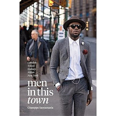 Men in This Town: London, Tokyo, Sydney, Milan, New York