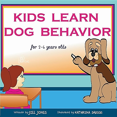 Children's Book: Kids Learn Dog Behavior: Help Your Child to Overcome Fear of Dogs